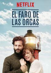 El Faro De Las Orcas Netflix Film Ennetflix Mx